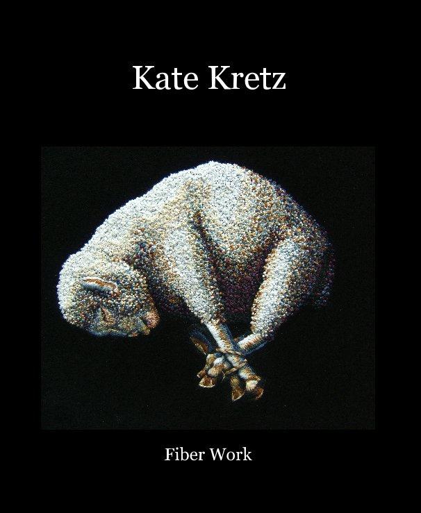 View Kate Kretz by Fiber Work