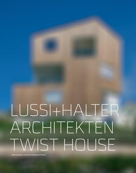 View 2x1 lussi+halter - twist+fischer houses by obra comunicação