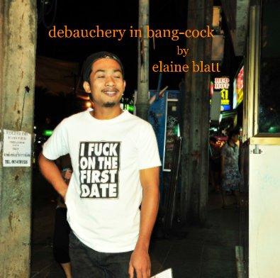 debauchery in bang-cock by elaine blatt - Arts & Photography Books photo book