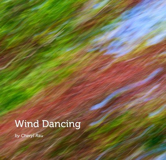 View Wind Dancing by Cheryl Rau