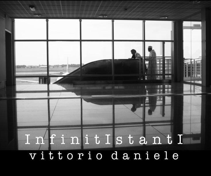 View I n f i n i t I s t a n t I by Vittorio Daniele