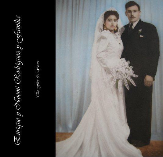 View Enrique y Noemi Rodriguez y Familia by Hollie Clevenger
