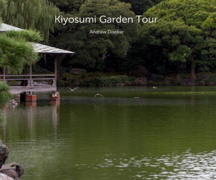 View Kiyosumi Garden Tour by Andrew Diseker