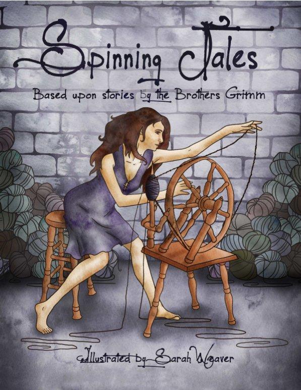 Ver Spinning Tales por Sarah Weaver