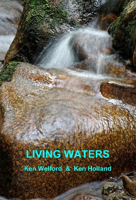 View LIVING WATERS by Ken Welford & Ken Holland