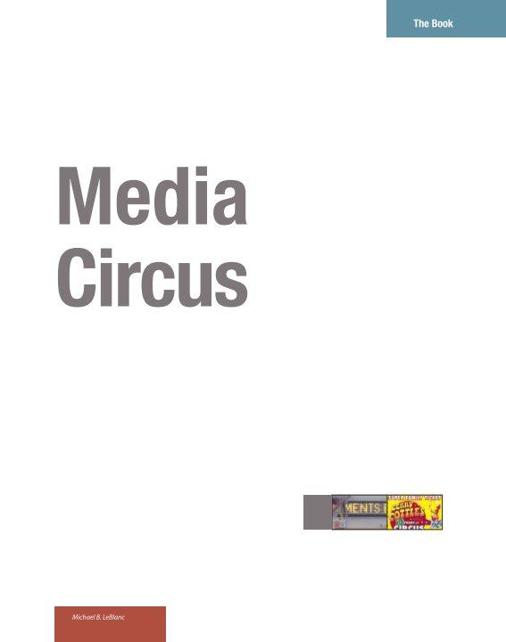 View Media Circus by Michael B. LeBlanc