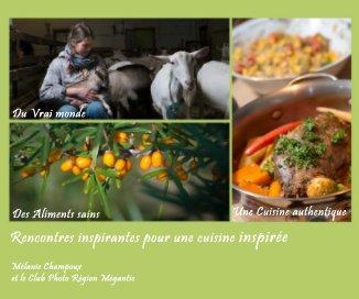 Rencontres inspirantes pour une cuisine inspirée - Non lucratif et collect de fonds livre photo
