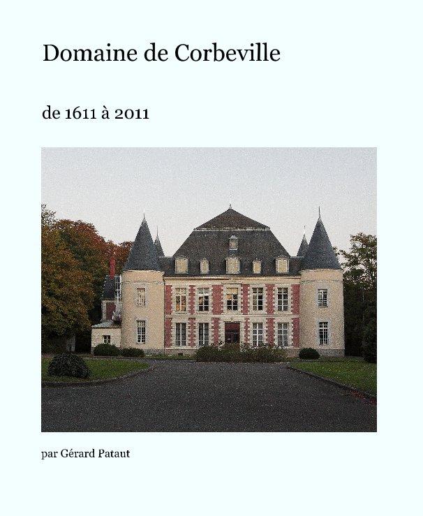 Bekijk Domaine de Corbeville op par Gérard Pataut