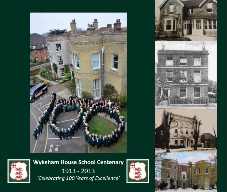 View Wykeham House School Centenary Book by Wykeham House School