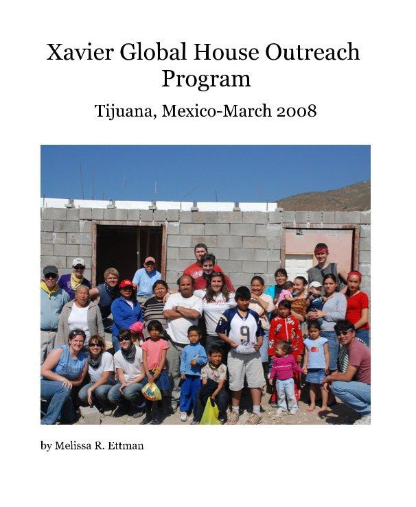 View Xavier Global House Outreach Program by Melissa R. Ettman