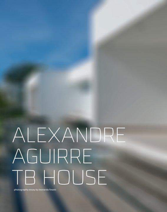 View aguirre arquitetura - tb house by obra comunicação