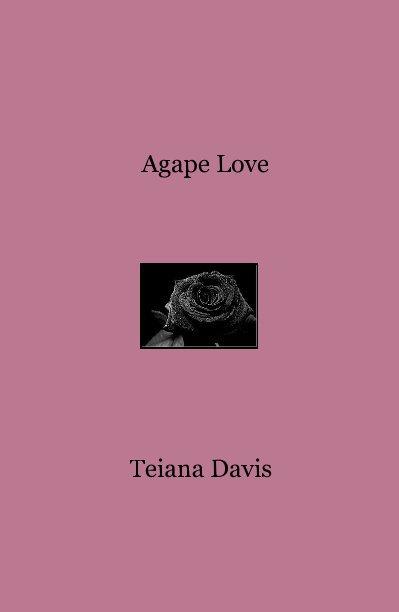 View Agape Love by Teiana Davis