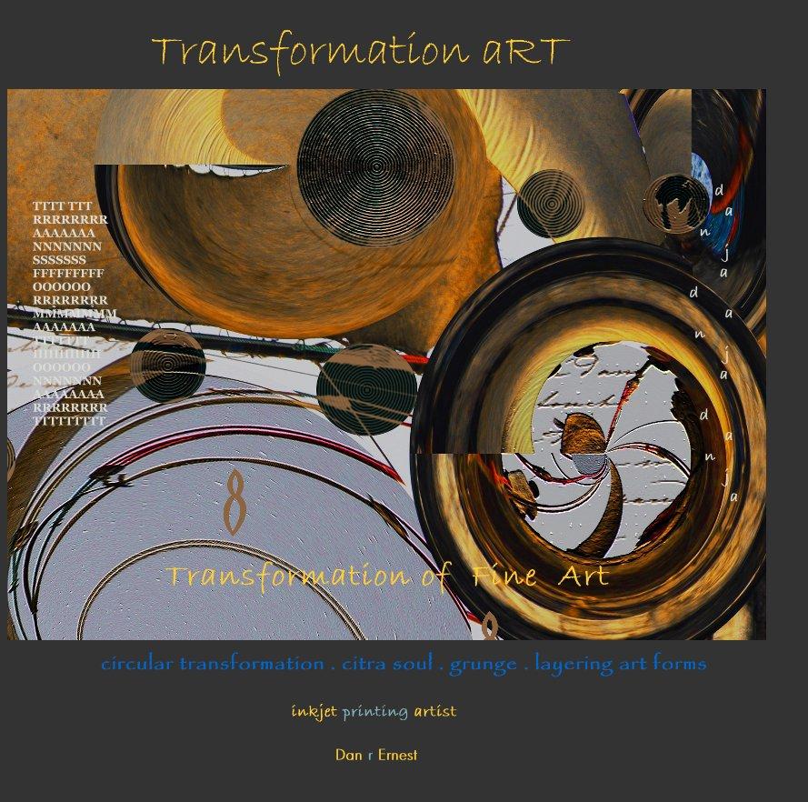 View Transformation art by Dan Ernest