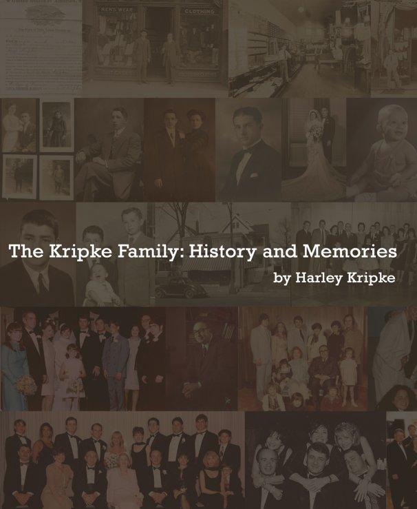 View The Kripke Family: History and Memories by Harley Kripke