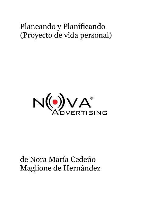 View Planeando y Planificando (Proyecto de vida personal) by de Nora María Cedeño Maglione de Hernández