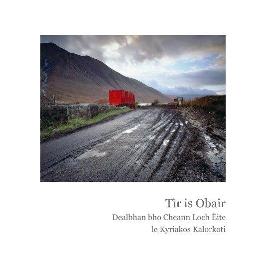 View Tìr is Obair by Kyriakos Kalorkoti