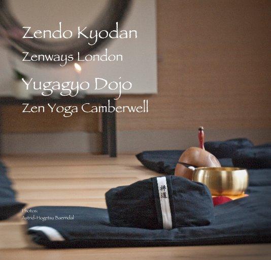View Zendo Kyodan Zenways London Yugagyo Dojo Zen Yoga Camberwell by Astrid-Hogetsu Baerndal