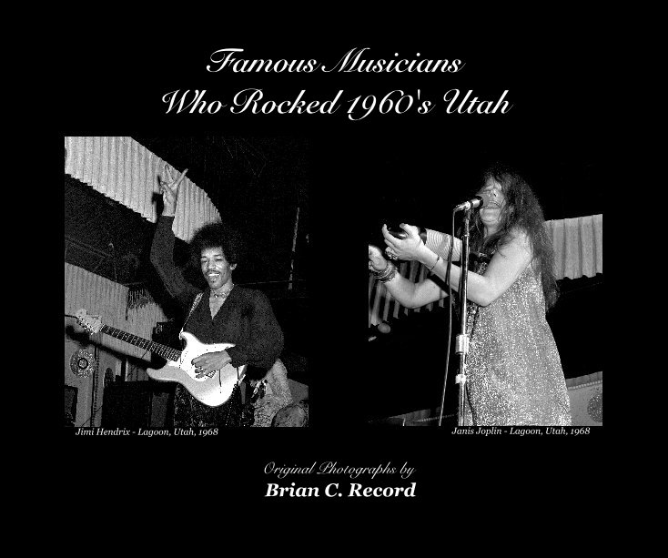 View Famous Musicians Who Rocked 1960's Utah by Brian C. Record