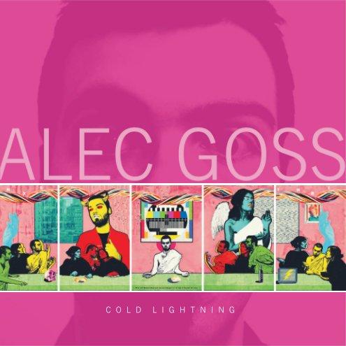 View Alec Goss, Cold Lightning by Alec Goss