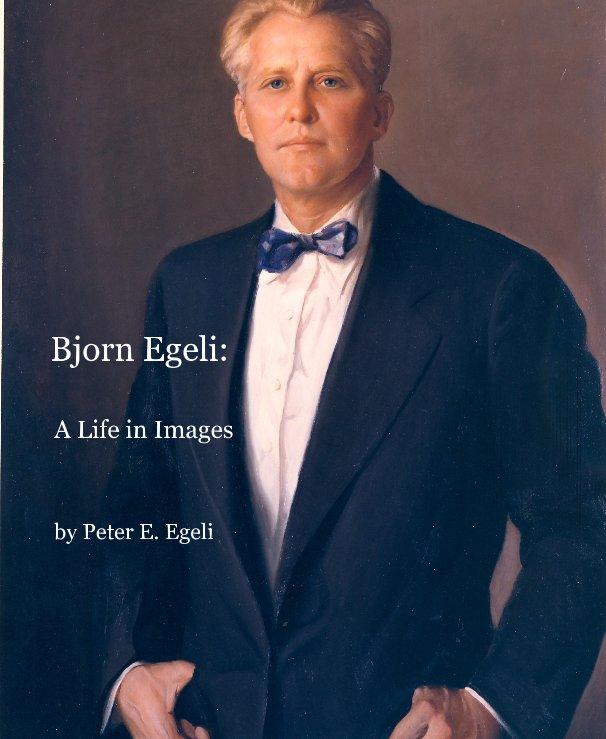 View Bjorn Egeli: by Peter E. Egeli