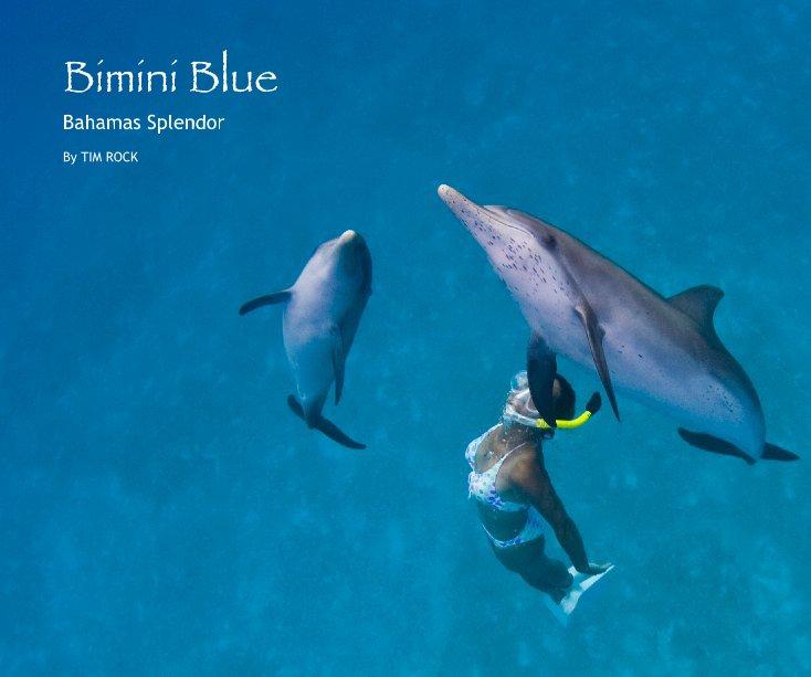 View Bimini Blue by TIM ROCK