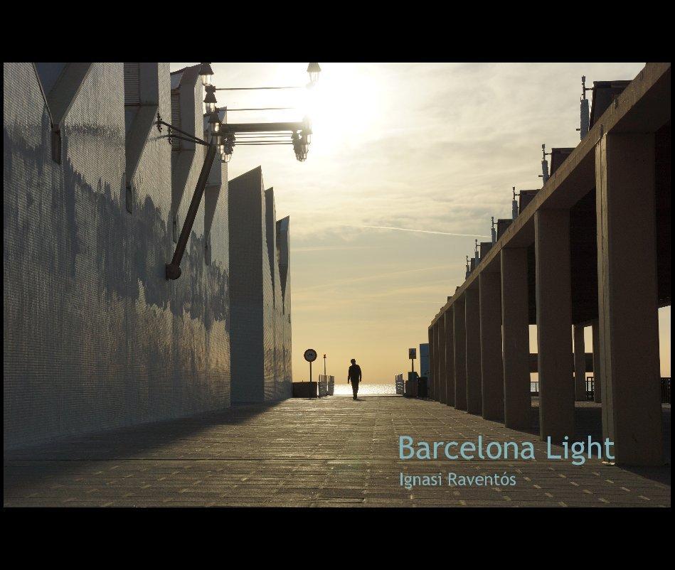 Ver Barcelona Light por Ignasi Raventós