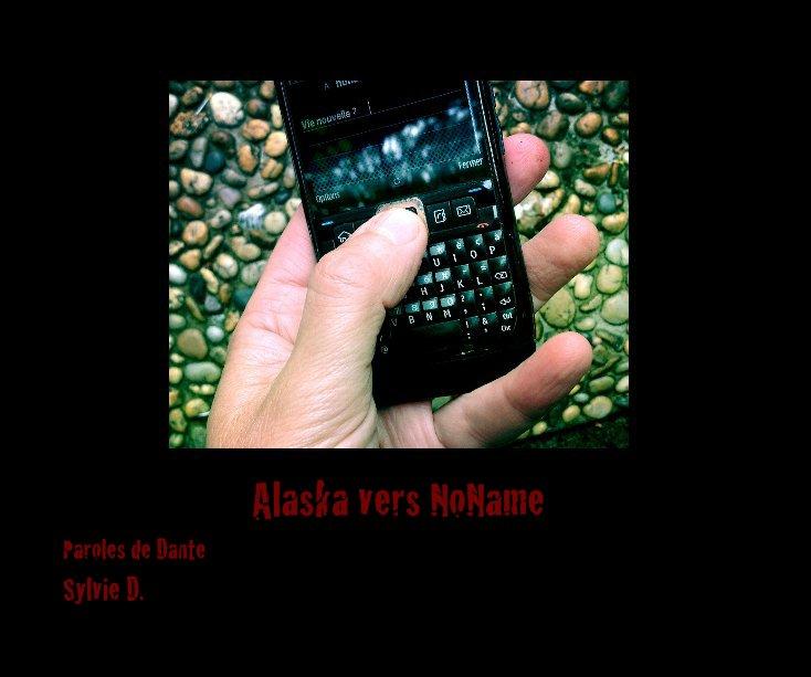 View Alaska vers NoName by Sylvie D.