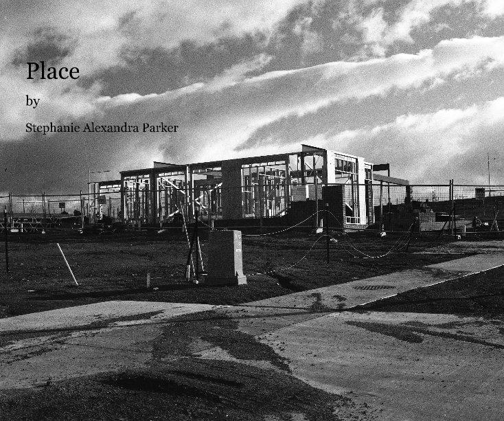 View Place by Stephanie Alexandra Parker by Stephanie Alexandra Parker