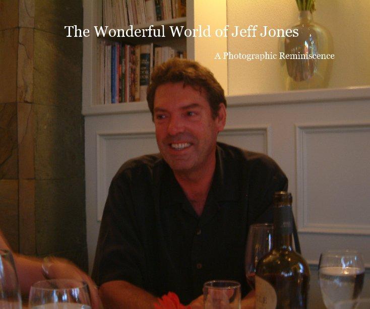 Ver The Wonderful World of Jeff Jones por Nik Grant