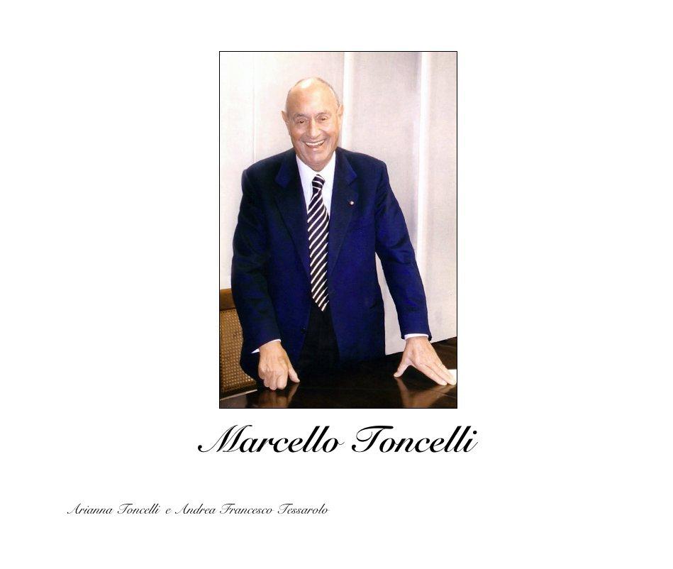 View Marcello Toncelli by Arianna Toncelli e Andrea Francesco Tessarolo