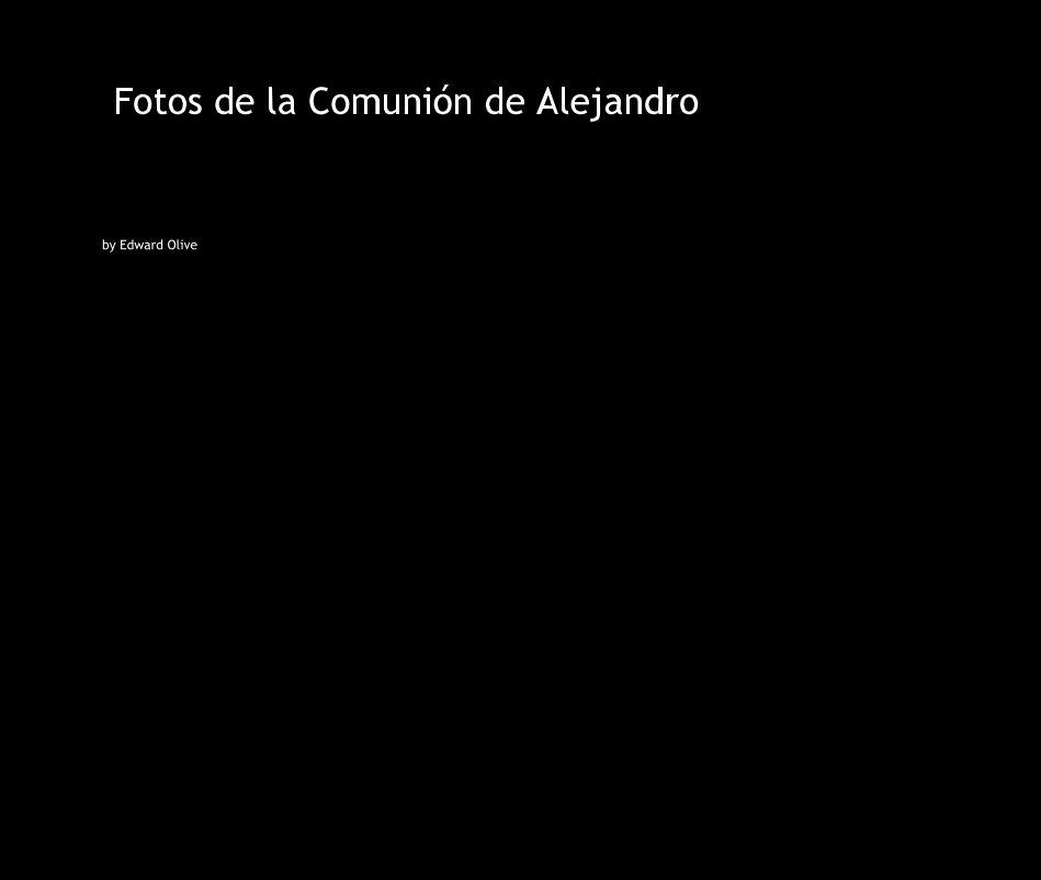 View Fotos de la Comunión de Alejandro by Edward Olive