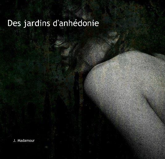 Ver Des jardins d'anhédonie por •jacobmadamour•