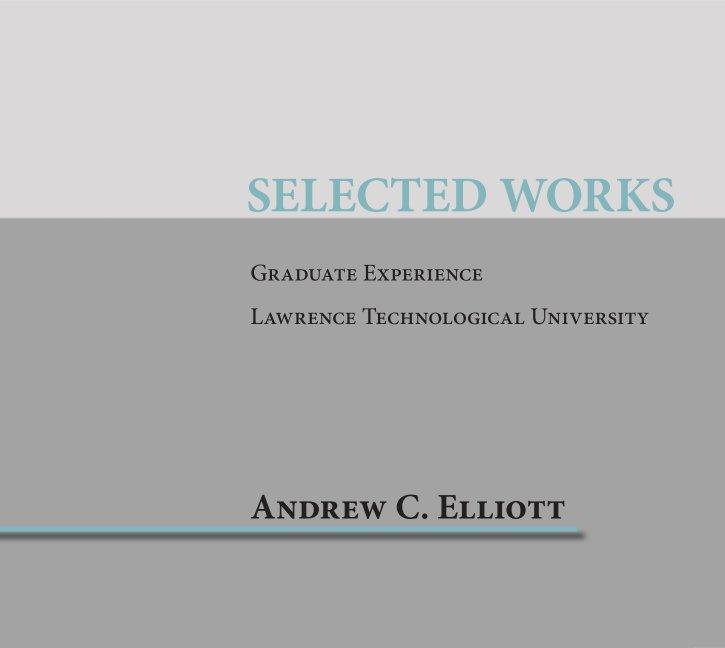 View Graduate Portfolio by Andrew Elliott
