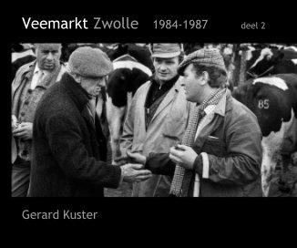 Veemarkt Zwolle 1984-1987 deel 2 - Kunst & Fotografie fotoboek