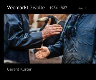 Veemarkt Zwolle 1984-1987 deel 1 - Kunst & Fotografie fotoboek