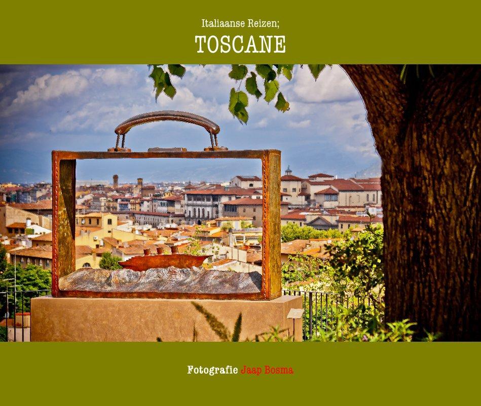 Bekijk Italiaanse Reizen; TOSCANE op Fotografie Jaap Bosma