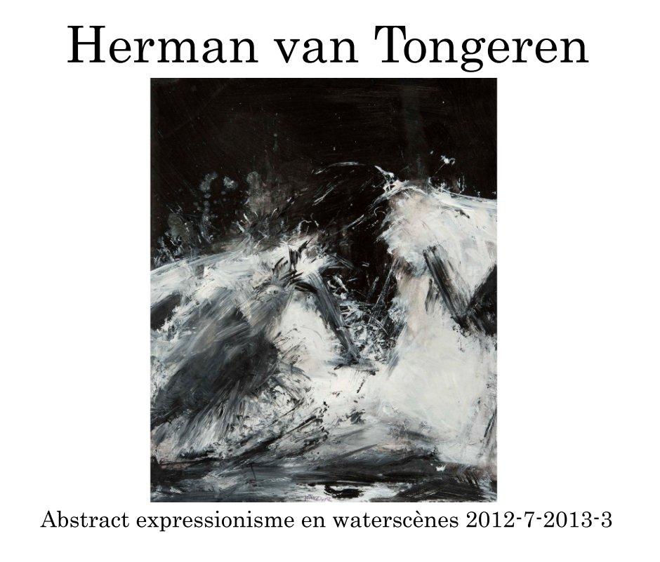 Bekijk Abstract expressionisme 12-7-13-3 op Herman van Tongeren