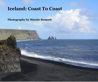 Iceland: Coast To Coast - Travel photo book