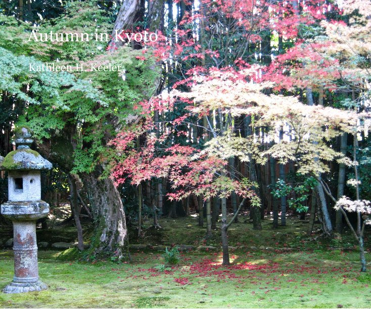 View Autumn in Kyoto by Kathleen H. Keeler