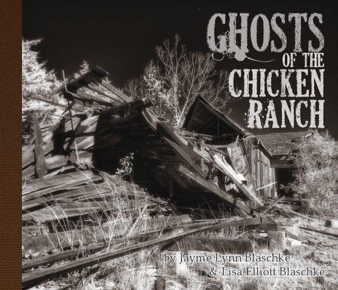 View Ghosts of the Chicken Ranch (soft) by Jayme Blaschke & Lisa Blaschke