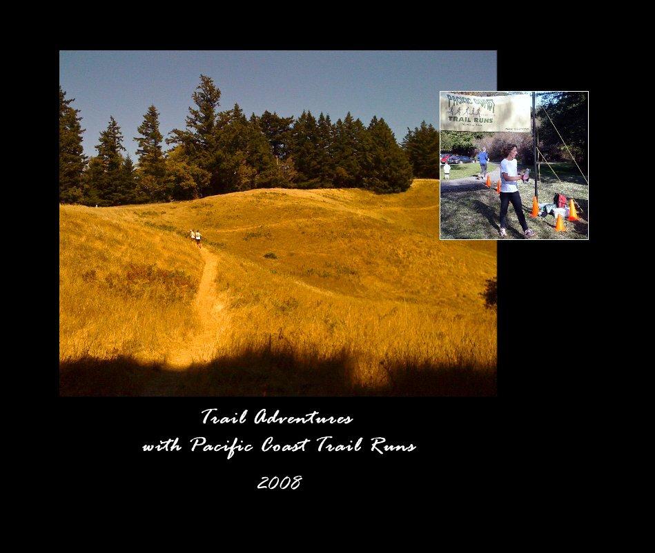 Ver Trail Adventures with Pacific Coast Trail Runs por Scott Dunlap & Friends