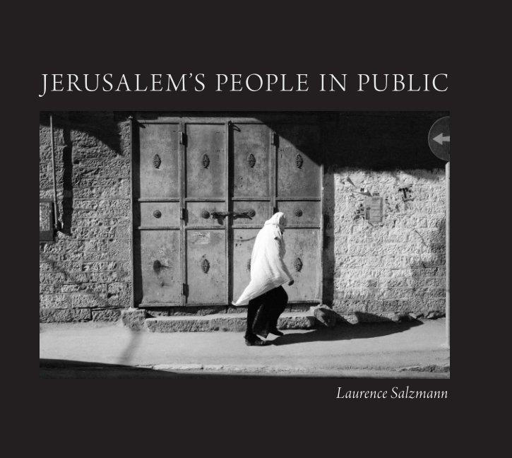 View Jerusalem's People by Laurence Salzmann