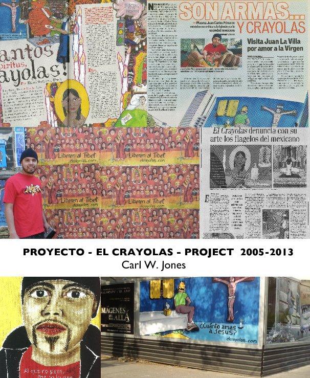 View PROYECTO - EL CRAYOLAS - PROJECT 2005-2013 Carl W. Jones by CARL W. JONES