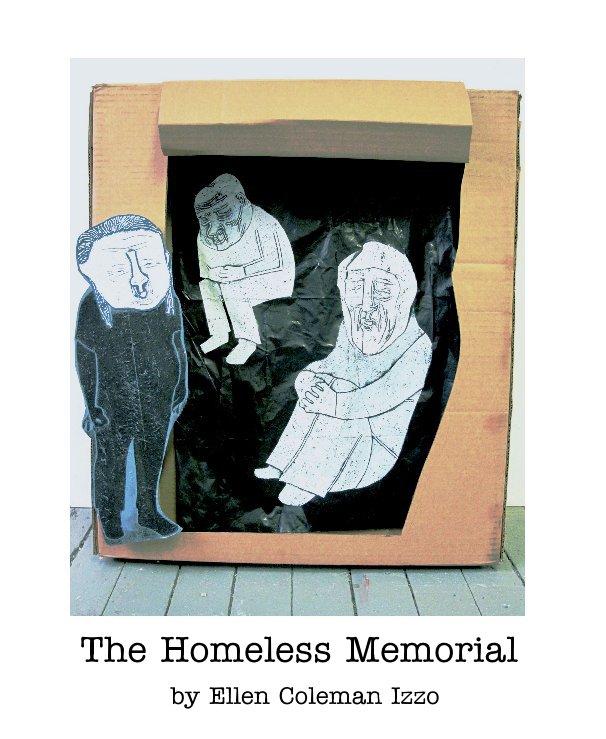 View The Homeless Memorial by Ellen Coleman Izzo