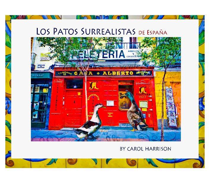 View Los Patos Surrealistas by Carol Harrison