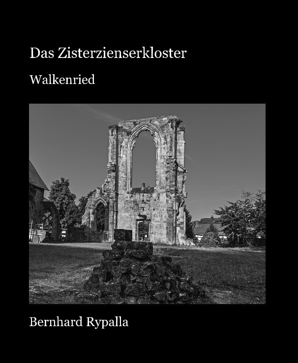 Das Zisterzienserkloster Walkenried nach Bernhard Rypalla anzeigen