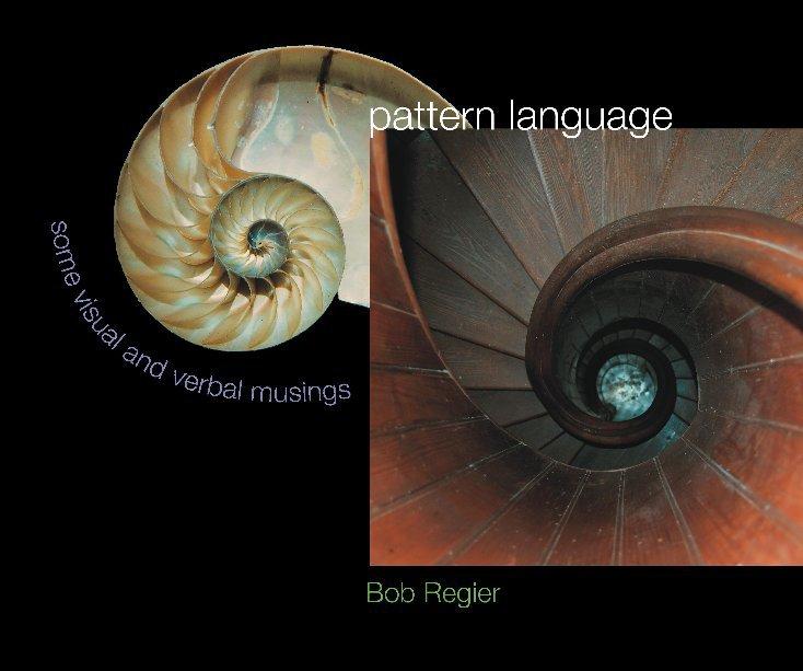 View pattern language by Bob Regier