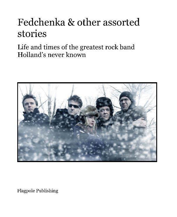 Bekijk Fedchenka & other assorted stories op Flagpole Publishing