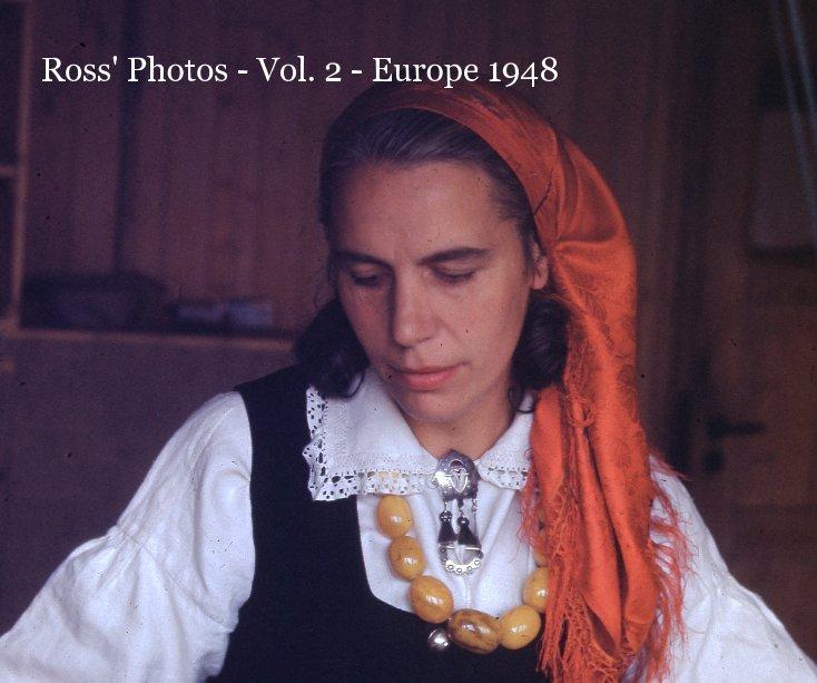 Ver Ross' Photos - Vol. 2 - Europe 1948 por Ross F. Hidy & Paul R. Hidy