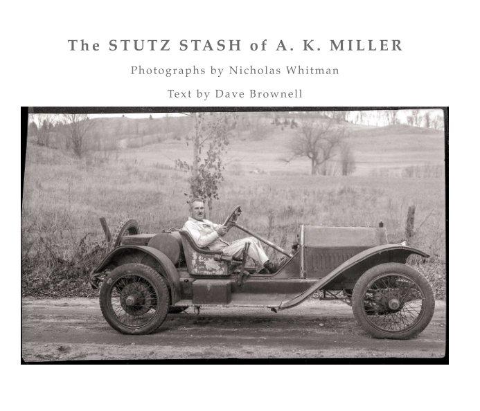View The Stutz Stash of A.K. Miller by Nicholas Whitman